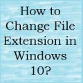 Change a File Extension in Windows 10-featured image