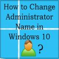 Change Administrator Name in Windows 10 - feature image